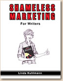SHAMELESS MARKETING FOR WRITERS